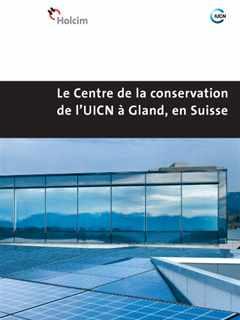 Le Centre de la conservation de l'UICN à Gland, en Suisse