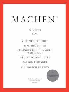 Machen! – Die Deutschen Gewinner der Holcim Awards 2011/2012