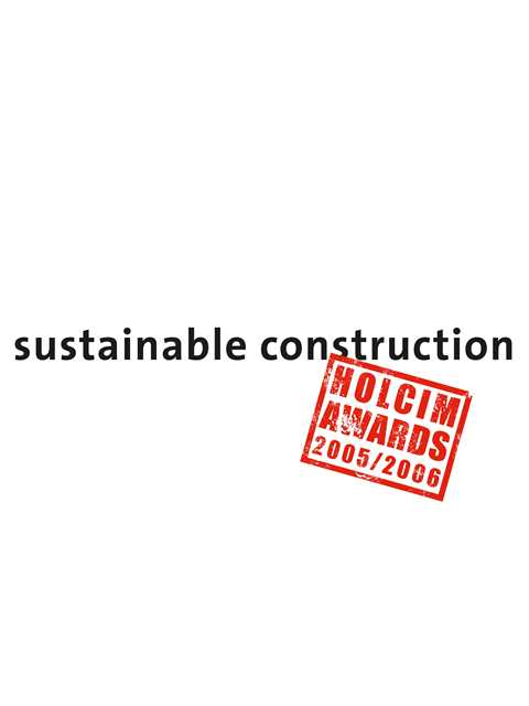 First Holcim Awards for Sustainable Construction 2005/2006