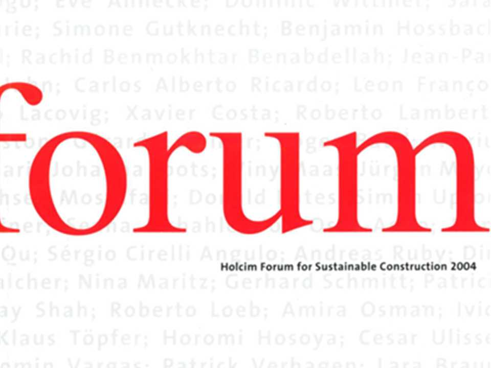 Basic Needs: First Forum - Holcim Forum 2004 in Zurich