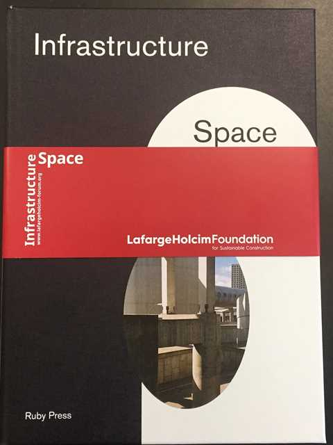 """Infrastructure Space"" was inspired by the 5th LafargeHolcim Forum – a symposium that …"