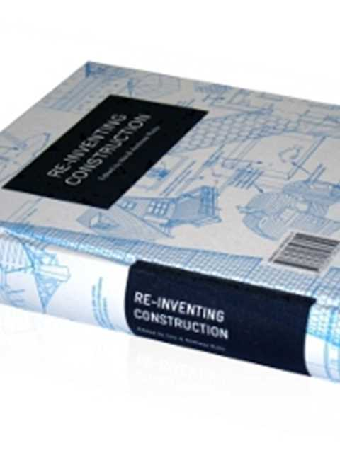 """Re-inventing Construction"" edited by Ilka & Andreas Ruby, Ruby Press Berlin"
