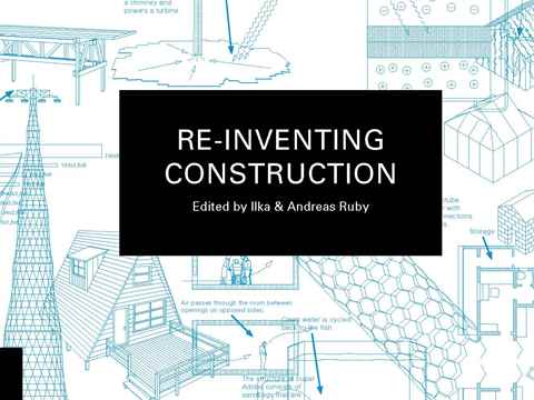 """Re-inventing Construction"": new publication inspired by the 3rd International Holcim Forum 2010"