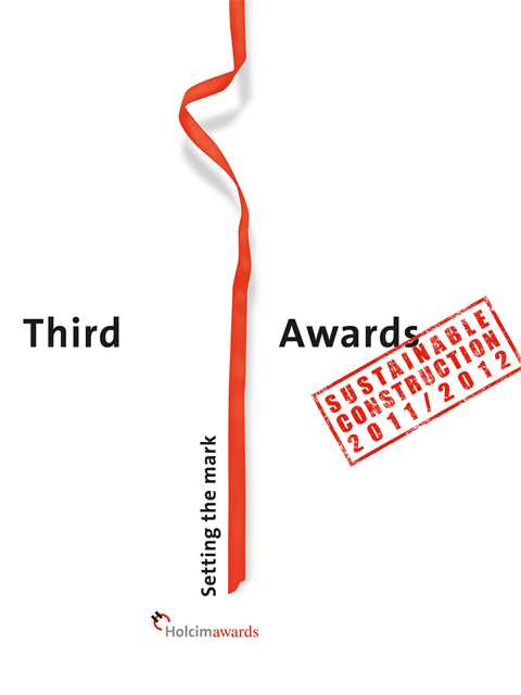 Third Holcim Awards – Sustainable Construction 2011/2012